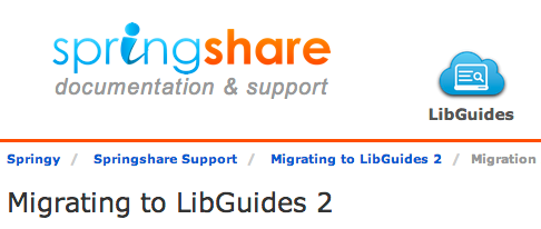 Link to the Migrating to LibGuides v2 guide