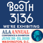 booth 3136. We're exhibiting at ALA Annual Conference 2019
