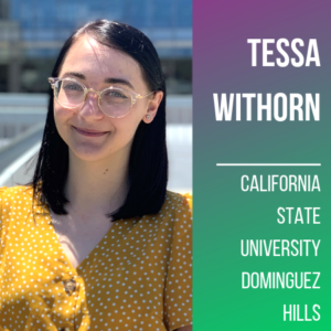 Tessa Withorn California State University Dominquez Hills