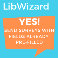 LibWizard. Yes! Send Surveys with Fields Already Pre-Filled