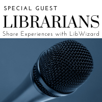 Special guest librarians share experiences with libwizard