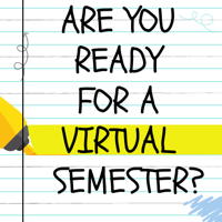 Are you ready for a virtual semester?
